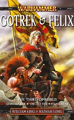 Gotrek & Felix by William King