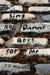 Sing No Danny Boys for Me