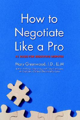 How to Negotiate Like a Pro: 41 Rules for Resolving Disputes