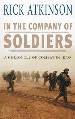 In The Company of Soldiers by Rick Atkinson