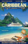 Caribbean by Cruise Ship: The Complete Guide to Crusing the Caribbean