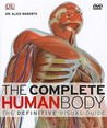 The Complete Human Body: The Definitive Visual Guide [With DVD ROM]