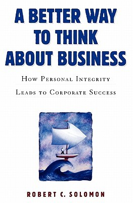 A better way to think about business by Robert C. Solomon book cover