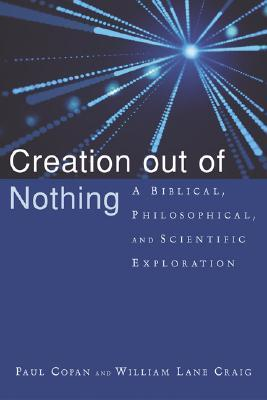 Creation Out of Nothing by Paul Copan