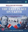 Last Place on Earth: Scott and Amundsen: Their Race to the South Pole