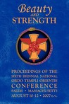 Beauty and Strength: Proceedings of the Sixth Biennial National Ordo Templi Orientis Conference (Notocon)