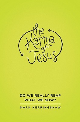 The Karma of Jesus by Mark Herringshaw