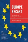 Europe Recast: A History Of European Union