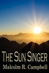 The Sun Singer by Malcolm R. Campbell