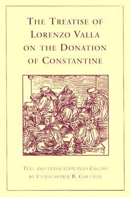 The Treatise of Lorenzo Valla on the Donation of Constantine by Christopher B. Coleman