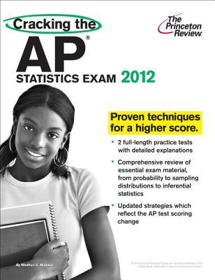 Cracking the AP Statistics Exam, 2012 Edition