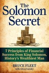 The Solomon Secret - The Oldest Investment Guide Ever Written: Seven Principles of Financial Success from Solomon, the Wisest Man in the World
