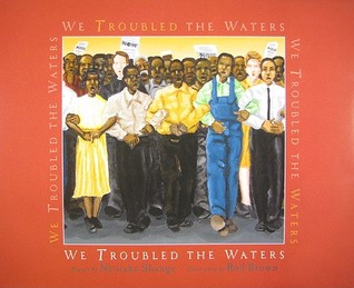 We Troubled the Waters by Ntozake Shange