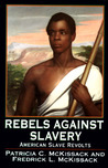 Rebels Against Slavery: Story Of  American Slave Revolts, The