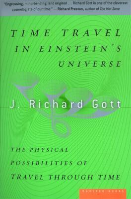 Time Travel in Einstein's Universe by J. Richard Gott III