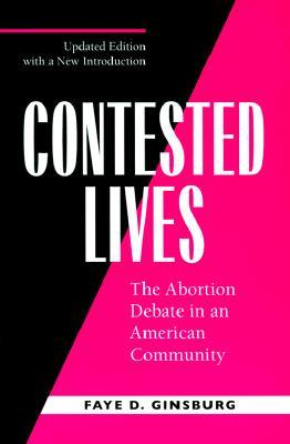 Contested Lives: The Abortion Debate in an American Community