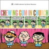 """Chewing Gum in Church: A """"Yikes!"""" Collection"""