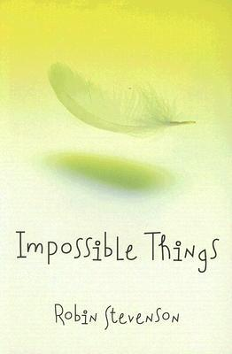 Impossible Things by Robin Stevenson