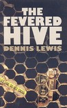 The Fevered Hive