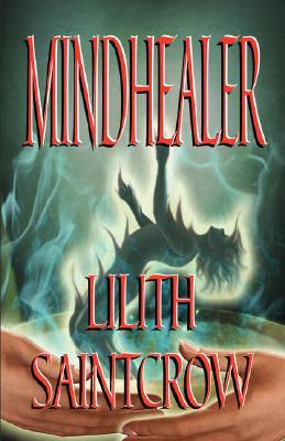 Mindhealer by Lilith Saintcrow