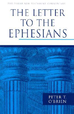 The Letter to the Ephesians by Peter Thomas O'Brien