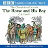 The Horse and His Boy (BBC Radio Collection: Chronicles of Narnia)