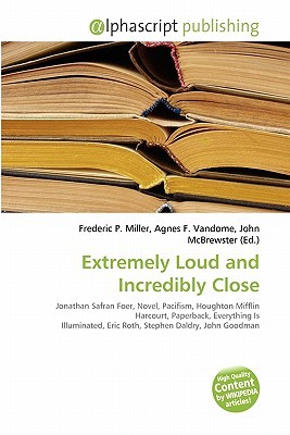 Extremely Loud and Incredibly Close by Frederic P.  Miller