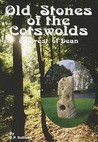 Old Stones of the Cotswolds and Forest of Dean by Danny Sullivan