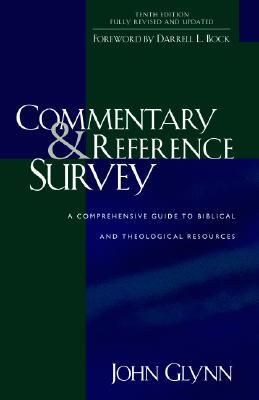 Commentary & Reference Survey: A Comprehensive Guide to Biblical and Theological Resources