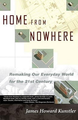 Home from Nowhere by James Howard Kunstler