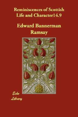 Reminiscences of Scottish Life and Character14.9 by Edward Bannerman Ramsay
