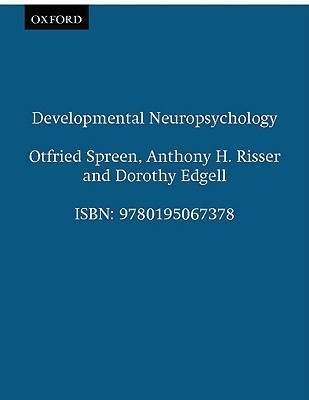 Developmental Neuropsychology by Othfried Spreen