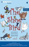 Shoe Bird, The: A Musical Fable by Samuel Jones. Based on a Story by Eudora Welty