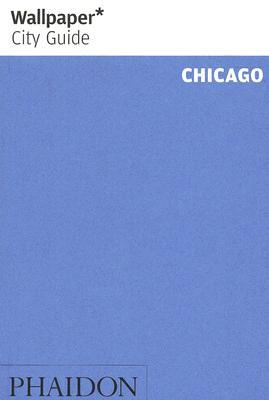 Wallpaper City Guide: Chicago (Wallpaper City Guides)
