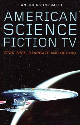 American Science Fiction TV by Jan Johnson-Smith