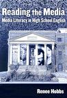 Reading the Media in High School: Media Literacy in High School English (Language and Literacy Series (Teachers College Pr))
