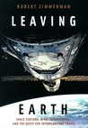 Leaving Earth: Space Stations Rival Superpowers and the Quest for Interplanetary Travel