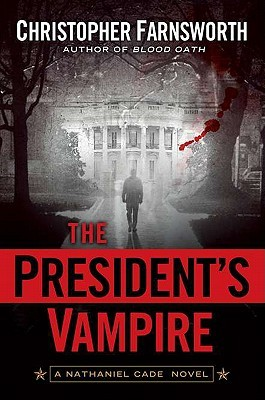 The President's Vampire by Christopher Farnsworth