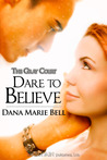 Dare to Believe (Gray Court, #1)