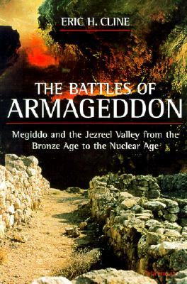 The Battles of Armageddon by Eric H. Cline