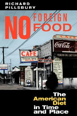 No Foreign Food: The American Diet In Time And Place