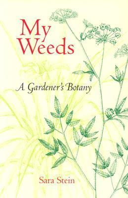 My Weeds by Sara Bonnett Stein