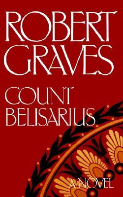 Count Belisarius by Robert Graves