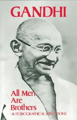 All Men are Brothers by Mahatma Gandhi