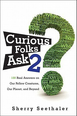 Curious Folks Ask 2 by Sherry Seethaler