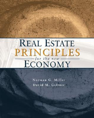 Real Estate Principles for the New Economy by Norman G. Miller