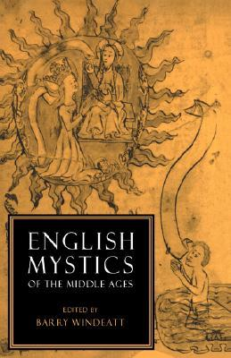 English Mystics Of The Middle Ages by Barry A. Windeatt