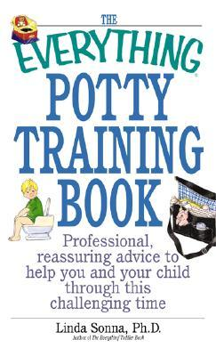 The Everything Potty Training Book by Linda Sonna