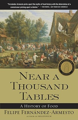 Near a Thousand Tables: A History of Food