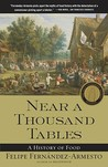 Near a Thousand Tables by Felipe Fernndez-Armesto